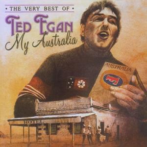 My Australia - The Very Best of Ted Egan