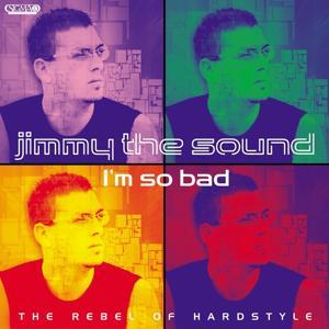 I'm So Bad (The Rebel of Hardstyle)