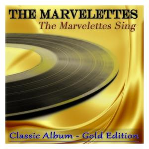 The Marvelettes Sing (Classic Album - Gold Edition)