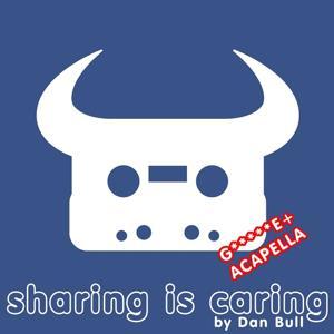 Sharing Is Caring (Google+ Acapella)