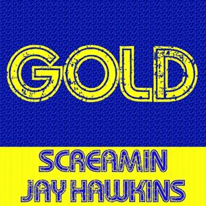 Gold: Screamin Jay Hawkins