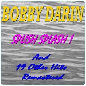 Splish Splash ! (And 19 Other Hits Remastered)