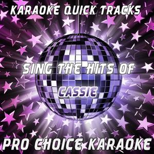 Karaoke Quick Tracks - Sing the Hits of Cassie (Karaoke Version) (Originally Performed By Cassie)