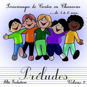 Préludes : Contes en chansons (Personnages de contes en chansons de 4 à 6 ans, vol. 2)
