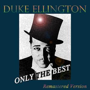 Duke Ellington: Only the Best (Remastered)