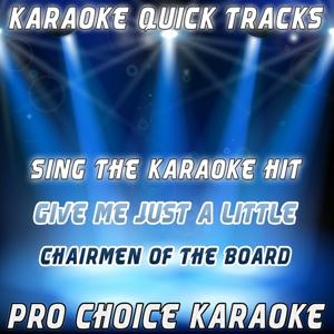 Karaoke Quick Tracks : Give Me Just a Little More Time (Karaoke Version) (Originally Performed By Chairmen of the Board)