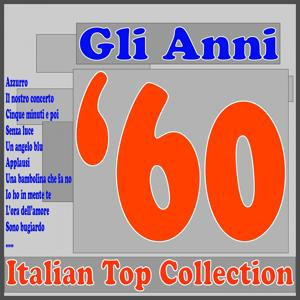 Gli anni '60 Italian Top Collection (Azzurro, il nostro concerto, cinque minuti e poi, senza luce, un angelo blu, applausi, una bambolina che fa no, io ho in mente te, l'ora dell'amore, sono bugiardo.....)