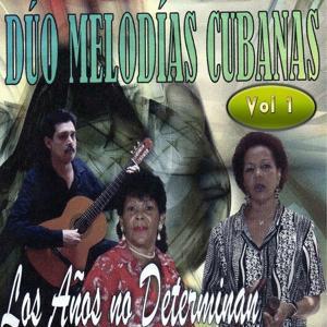 Duo Melodias Cubanas, Vol. 1 (Los Anos No Determinan)