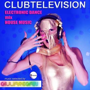Clubtelevision Electronic Dance House Music