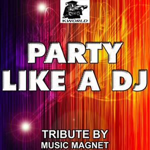 Party Like a DJ - Tribute to The Glam, Flo Rida, Trina and Dwaine