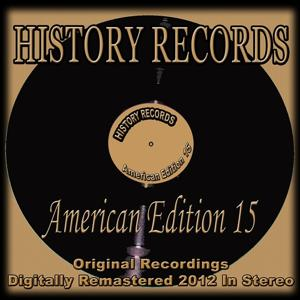 History Records - American Edition 15 (Original Recordings - Remastered)