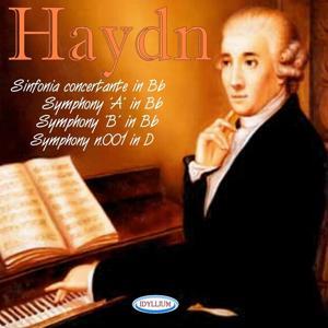 Haydn: Sinfonia Concertante in B-Flat, Symphony 'A' in B-Flat, Symphony 'B' in B-Flat, Symphony No. 1 in D