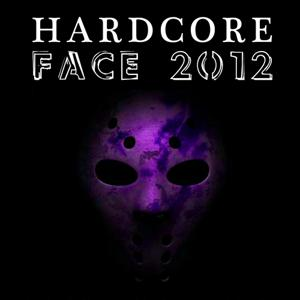 Hardcore Face 2012