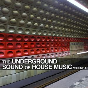 The Underground Sound of House Music, Vol. 4