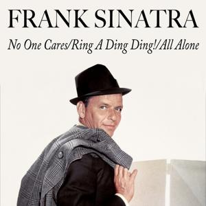 No One Cares / Ring a Ding Ding! / All Alone