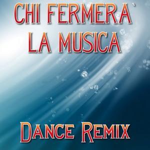 Chi fermerà la musica - Remix Julian B. (Dance Remix)