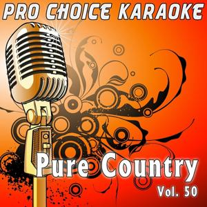 Pure Country, Vol. 50 (The Greatest Country Karaoke Hits)