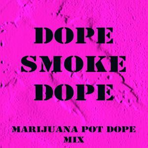 Marijuana Pot Dope Mix