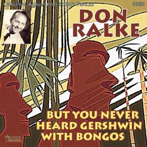 But You Never Heard Gershwin With Bongos (Original Album Plus Bonus Tracks, 1960)