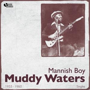 Mannish Boy (1955 - 1960)