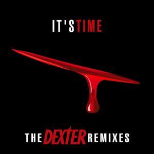 It's Time (The Dexter Remixes)