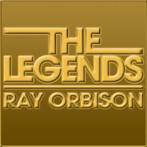 The Legends - Roy Orbison