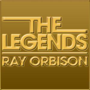The Legends - Roy Orbison