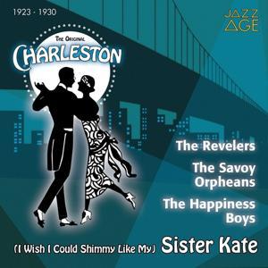 (I Wish I Could Shimmy Like My) Sister Kate (The Original Charleston, 1923 - 1930)