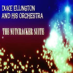 The Nutcracker Suite (Original Album - Digitally Remastered)