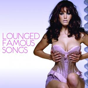 Lounged Famous Songs