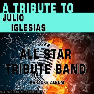 A Tribute to Julio Iglesias (Karaoke Version)