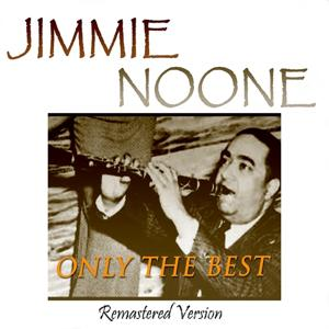 Jimmie Noone: Only the Best (Remastered Version)