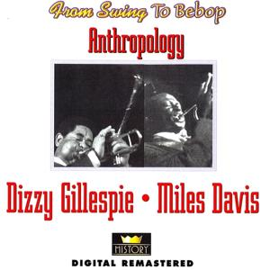 From Swing to Bebop: Anthropology
