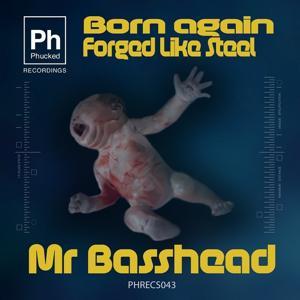 Born Again / Forged Like Steel