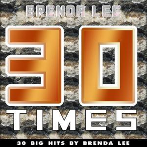 30 Times (30 Big Hits By Brenda Lee)