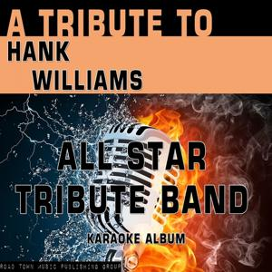 A Tribute to Hank Williams (Karaoke Version)