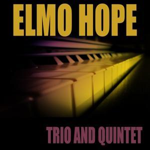 Elmo Hope: Trio and Quintet