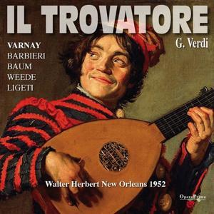 Verdi : Il Trovatore (New Orleans 1952)