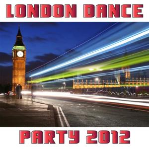 London Dance Party 2012 Compilation