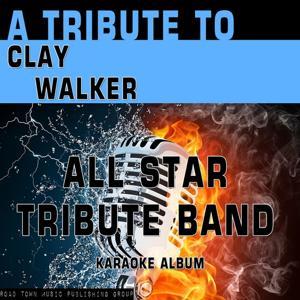 A Tribute to Clay Walker (Karaoke Version)