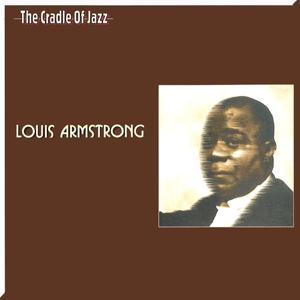 The Cradle of Jazz - Louis Armstrong, Vol. 1