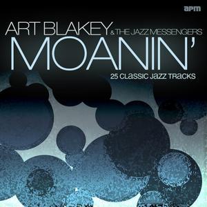 Moanin' (25 Classic Jazz Tracks)