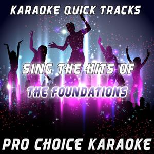 Karaoke Quick Tracks - Sing the Hits of The Foundations (Karaoke Version) (Originally Performed By The Foundations)