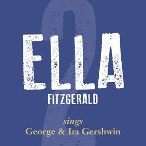 Ella Fitzgerald Sings George & Ira Gershwin, Vol. 2