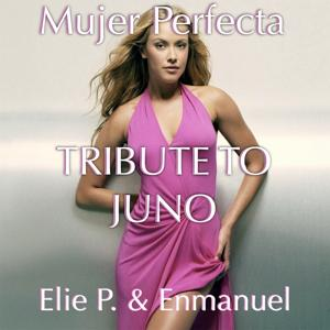 Mujer Perfecta (Tribute to Juno)