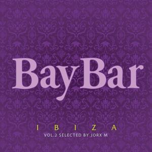 Bay Bar Ibiza, Vol. 2 (Selected By Jorx M)