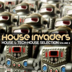 House Invaders (House & Tech House Selection, Vol. 8)
