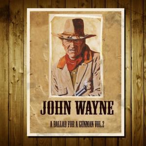 John Wayne: A Ballad for a Gunman, Vol. 2