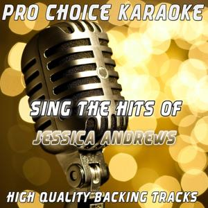 Sing the Hits of Jessica Andrews (Karaoke Version) (Originally Performed By Jessica Andrews)