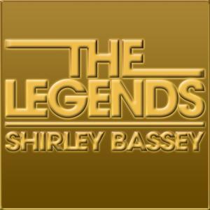 The Legends - Shirley Bassey